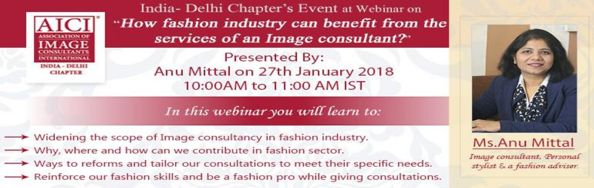 Book Online Tickets for How fashion industry can benefit from th, New Delhi. Announcing our Chapter\'s Educational event hosted by the AICI\'s India-Delhi Chapter, on 27 January 2018 at 10:00 AM IST on the following topic.\