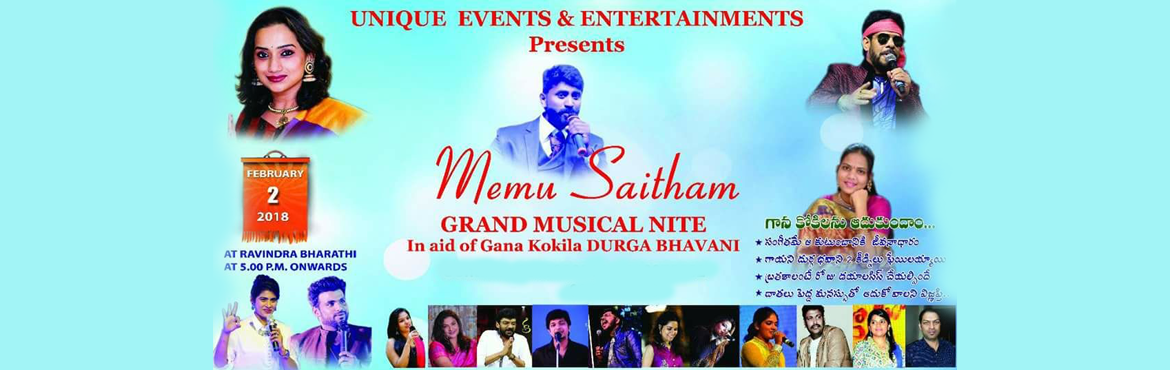 Book Online Tickets for Memu Saitham - Grand Musical Night, Hyderabad. Memu Saitham Grand Musical Nite In Aid Of Gana Kokila Durga Bhavani Charity Event:  She Lost Her Kidneys And She Needs Money For Kidney Transplantation And Her Name Is Singer Durga Bhavani... All Tollywood Singers And Celebrities Are Participati