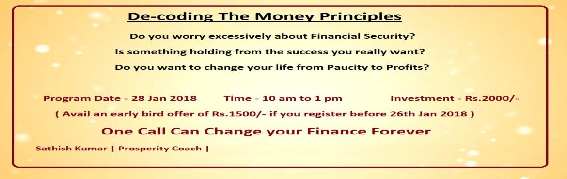 Book Online Tickets for Decoding The Money Principles, Chennai.   Decoding The Money Principles Learn the Money Rules of Rich & Successful people to accelerate your wealth Attention Entrepreneurs, Employees, Sales Professionals, Business Owners & Free lancers  Are you working too hard and saving less