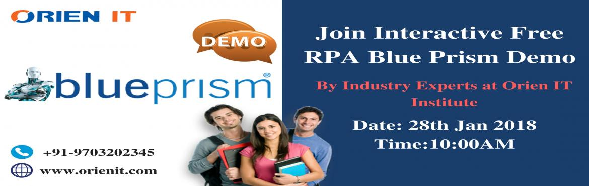 "Book Online Tickets for Attend High Interactive Free Demo on RPA, Hyderabad. Attend High Interactive Free Demo on RPA Blue Prism By Industry Experts At Orien IT on 28th Of Jan (Sunday) At 10:00 AM  Enroll Now In The Orien IT ""Free RPA Blue Prism Demo "" On This Sunday 28th jan  At 10:00 AM. About The Demo"