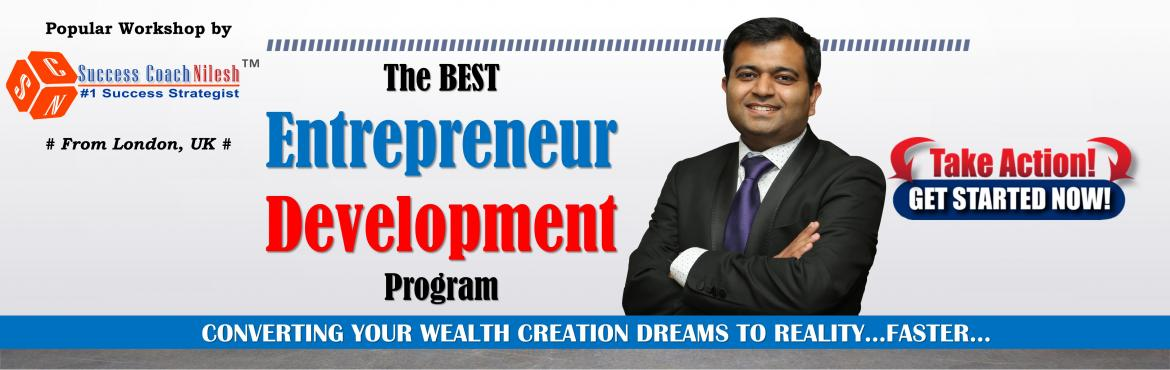 Book Online Tickets for The BEST Entrepreneur Development Progra, Bengaluru. In this One and Only Interactive workshop, world renowned Entrepreneur, Branding Expert, Author and International Speaker Success Coach Nilesh will help you by Step by Step WEALTH CREATION Method.   After this works
