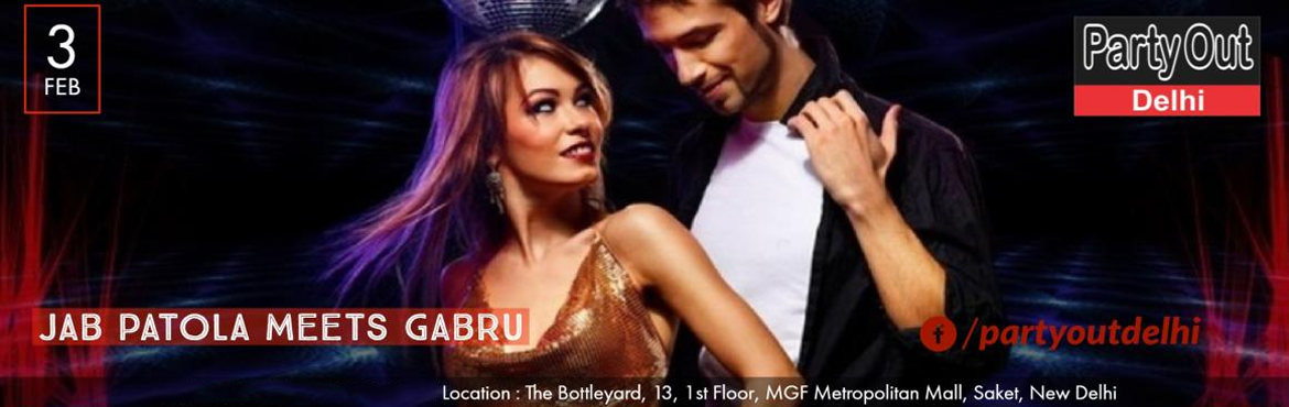 Book Online Tickets for Jab Proper Patola Meets High Rated Gabru, New Delhi. Party Out Delhi Invites You To Another Sensational Saturday Night Theme Party Called Jab Proper Patola Meets High Rated Gabru on 3rd Feb\'18 at The Bottleyard,Saket 8:30pm Onwards The Star Gazing Bash will be High on Music, M