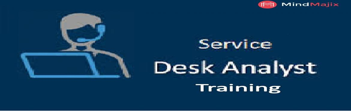 LEARN ONLINE Service Desk Analyst TRAINING WITH LIVE PROJECT