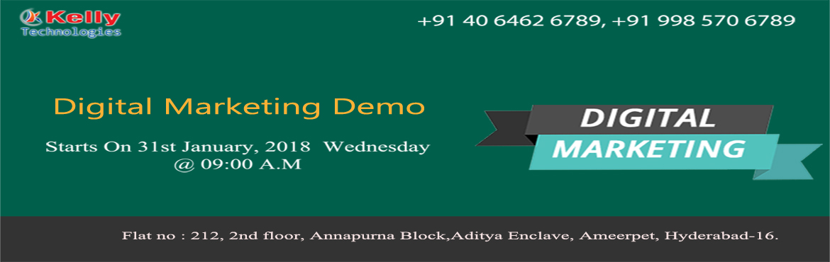 Enroll For The Highly Interactive Free Demo On Digital Marketing At Kelly Technologies On 31st Jan @ 9:00 AM