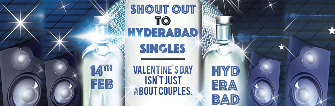Book Online Tickets for Singles Party Valentines Day , Hyderabad. Valentine\'s Day is no more a black day for singles. Memories Unlimited welcomes you to the jollification of singlehood. We got the Music, Dinner, Booze and a place to fly solo. All we need is YOU!! So to all the people who want to celebrate their si