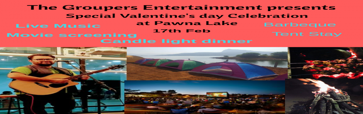 Book Online Tickets for Special Valentines day Celebration on 17, Pune. Celebrate this valentine\'s day with your loved ones in some different style at pawan river side camping. This event includes the below activities:- Fun filled couple games Movie screening  Live music plus karaoke Candle light dinner Barbeque In