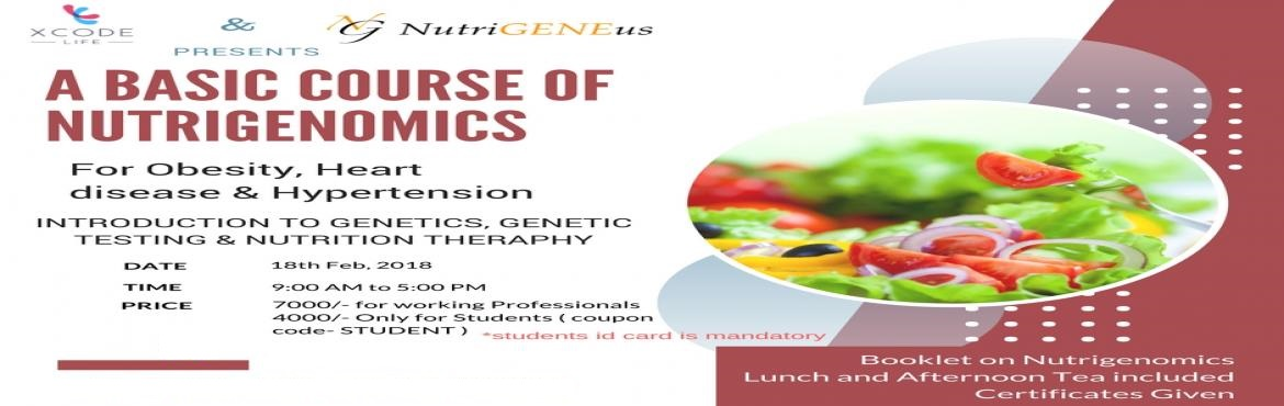 Book Online Tickets for Basic Nutrigenomics course ( DNA based d, Bengaluru. NutriGENEus in association with XCode is proud to present the NutriGENOMICS COURSE.  The course leader is Dr Sowmya bharani , PhD in Nutrition and Dietetics from King\'s College London. She worked at the london Olympics and Paralympics of 2012.&