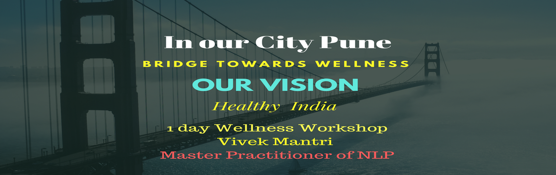 Bridge Towards Wellness  by  Vivek Mantri on 10th Feb 2018 in Pune