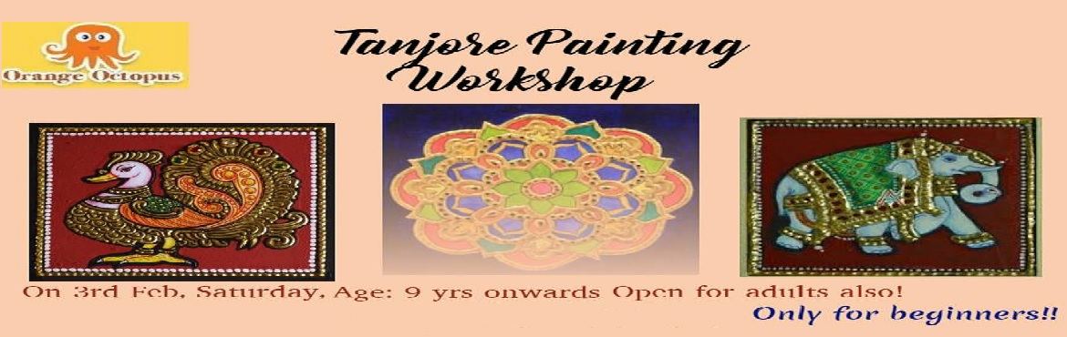 Book Online Tickets for Tanjore Painting at Orange Octopus, New Delhi. Only for Beginners..!!  Learn how to make a Tanjore Painting of your choice from choice Take home a beautiful peice of art customised with your unique touch.  Class size is limited for individual attention Learn the beautiful tradit