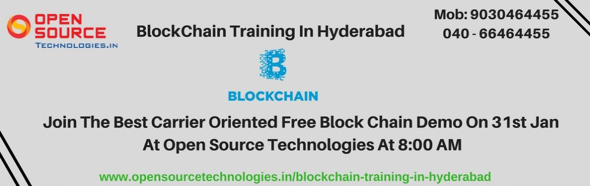 Book Online Tickets for Enroll For The Best Career Oriented Bloc, Hyderabad. Get Complete Experts Guidance In Blockchain With Free Blockchain Demo Held By On 31st Jan At Open Source Technologies @ 8 AM. Enroll For The Best Career Oriented Blockchain Free Demo At Open Source Technologies By Industry Experts On 31st Jan At 8 AM