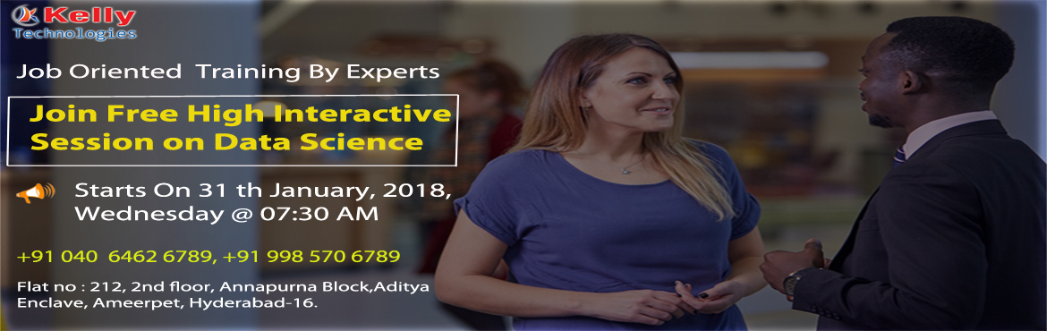 Book Online Tickets for Boost Your Data Science Career Knowledge, Hyderabad. Boost Your Data Science Career Knowledge With The Guidence Of Industry Experts At Kelly Technologies On 31st Jan @ 7:30 AM Grab Wonderful Opportunity by Entering into Today's Top Career That Is Data Science With Our Kelly Technologi