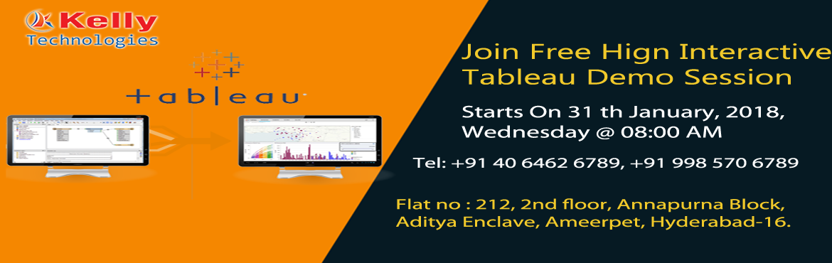 "Book Online Tickets for Grab The Chance Of Interacting Live With, Hyderabad. Grab The Chance Of Interacting Live With Tableau Experts By Enrolling For Kelly Technologies Free Tableau Demo On 31st Jan @ 8 AM.  Attend Free Demo On Tableau ""Careers At The Kelly Technologies"" By Industry Experts Scheduled On 31st"