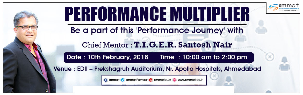 Book Online Tickets for Performance Multiplier, Ahmedabad.  Performance means producing results which are measured against pre-determined standards!According to today\'s competitive business environment, the whole world is riding with the challenge of Performance. Individuals & Organizations are ram