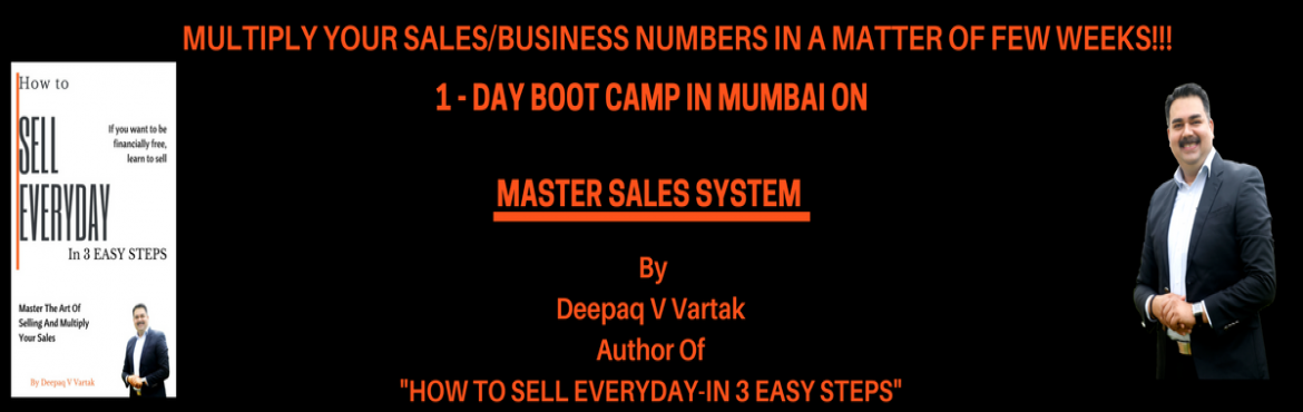 Book Online Tickets for Master Sales System by Deepaq Vartak, Mumbai.