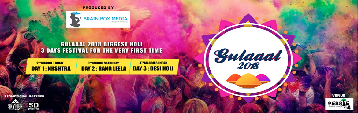 Book Online Tickets for Gulaaal 2018 Biggest open Holi festival , Bengaluru.  BRAINBOX MEDIA PRESENTS Bangalore\'s Biggest Holi Festival last year we coloured more then 3500 last year.... Bengaluru Are you ready Gulaaal 2018 Biggest Holi festival for The Very first Time at bangalore city .. Day 1: Nkshtra(2nd March Frida