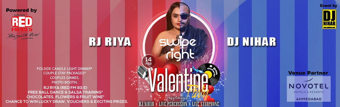 Book Online Tickets for Swipe Right 2018 (Valentine Day), Ahmedabad. ​Swipe Right - it's a match! Attraction / Inclusions   Candle Light Dinner* Couple Stay Packages* Non Stop Music by Dj Nihar with Live Percussionist & Saxophone. RJ Riya (Red FM 93.5) Free Ball Dance & Salsa Training* Chocol