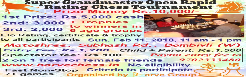 Book Online Tickets for Super Grandmaster Saurabh Barve Open Rap, Dombivli.  Super Grandmaster Saurabh Barve Open Rapid Rating Chess Tournament 2018  Super Grandmaster Saurabh Barve Open Rapid Rating Chess Tournament 2018  Matoshree, Subhash Road, Dombivli West, Near Mumbai  Entry fee: 1200  1st