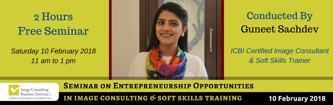 Entrepreneurship Opportunities in Image Consulting and Soft Skills Training (10-Feb, Delhi)