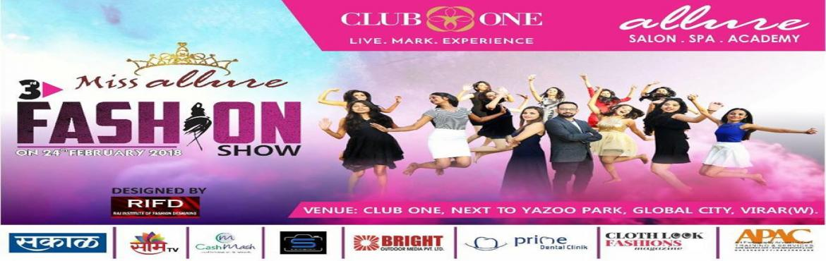 Book Online Tickets for Miss Allure Season 3 , Virar.  \'Miss Allure India, 2018 is a spectacular Mega Beauty Pageant show, where established designers will showcase their brilliant designs through models\' ramp walk followed by industrys leading group dance performances and insignificant artist pe