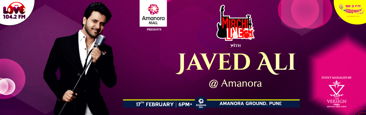 Book Online Tickets for Musical Fest - Mirchi live with Javed Al, Pune.  Musical fest is a live musical night with very popular artist Javed Ali. He is going to perform live with his popular songs at Amanora Grounds on 17th Feb.   l  ARTIST DESCRIPTION: Javed Ali (born 5 July 1982) is an Indian playback si