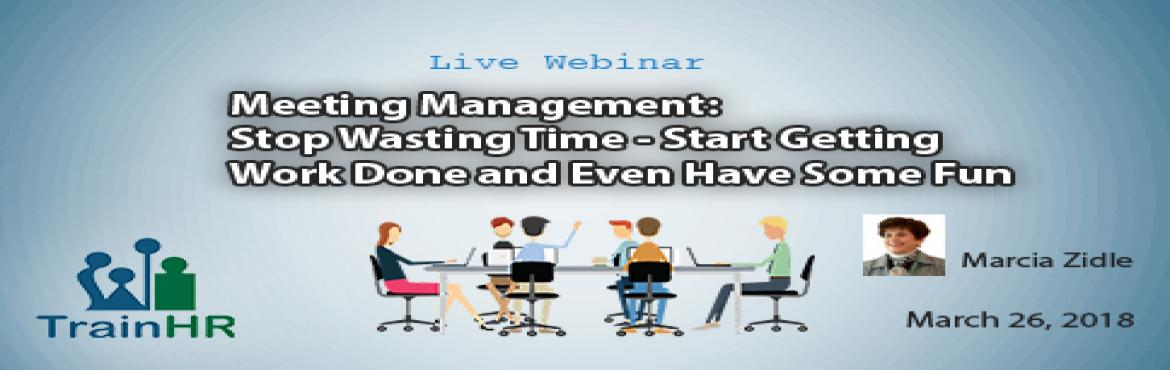 Book Online Tickets for Meeting Management, Fremont.   This Course is approved by HRCI and SHRM Recertification Provider.   Overview:   Meetings dominate business life today. According to the National Statistics Council, 37 percent of employee time is spent in meetings. Other data indicate there a