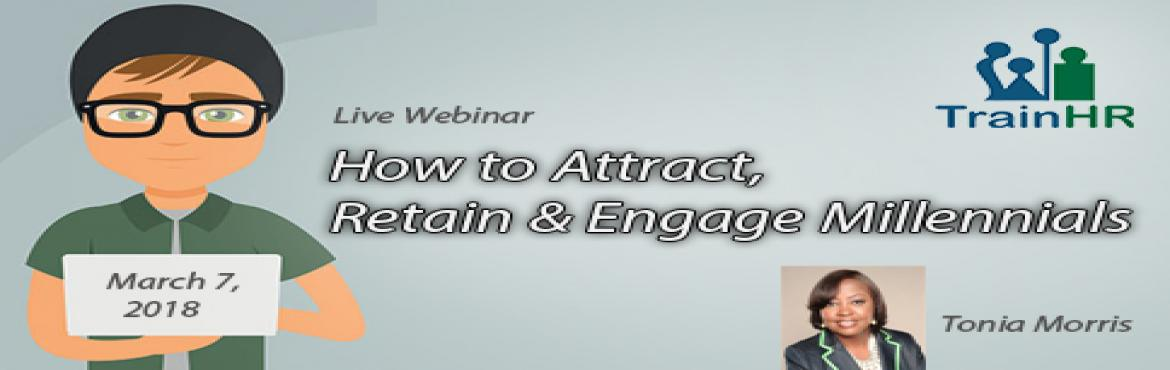 Book Online Tickets for How to Attract, Retain and Engage Millen, Fremont.   This Course is approved by HRCI and SHRM Recertification Provider.   Overview:   The topic will cover how to effectively Attract Millennials to your organizations by understanding what millennials are looking for in career. Many millennials ar
