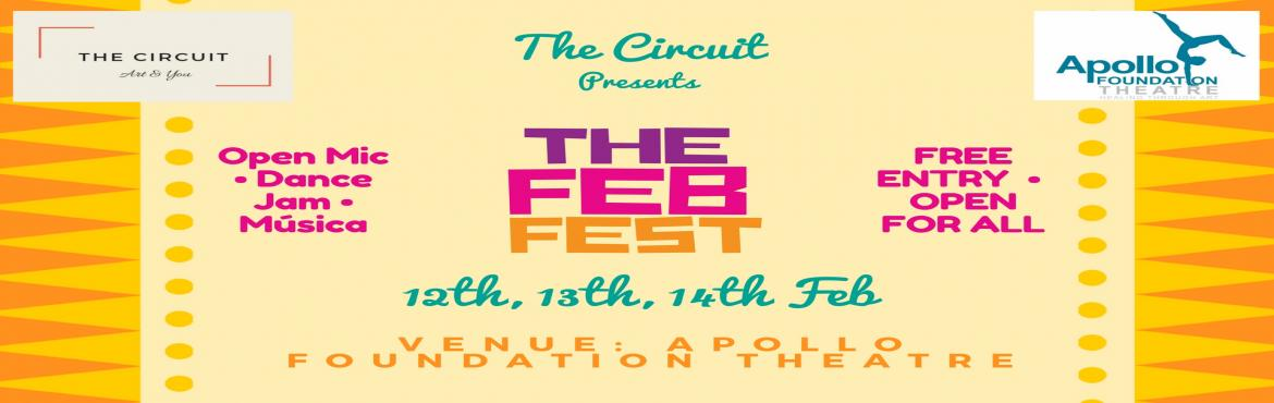 Book Online Tickets for THE FEB FEST - Dance Jam, Hyderabad.  THE FEB FEST - 12th, 13th,14th FEB  The Circuit presents THE FEB FEST,a festival to celebrate the season of LOVE.  LOVE for music, art, culture, dance, drama and the most yourself...  So come and celebrate yourself...ce