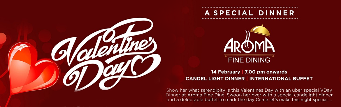 Book Online Tickets for Valentines Day Celebration at Aroma Fine, Bengaluru.  Celebrate your Valentin's Day in A Brand New Aroma Fine Dine Restaurant Located in Silk Board Junction inside Inn @ Silicon Valley Business Hotel. Come & Enjoy Candle Light Dinner & International Lavish Buffet with Special Offer &