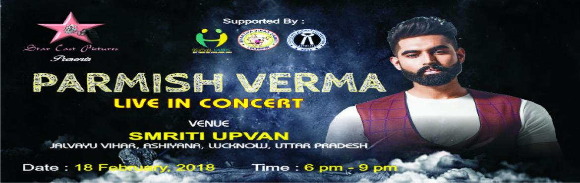 Book Online Tickets for Permish Verma Live Concert, Lucknow. General Terms and Conditions Please read and understand the following terms and conditions as they are binding for all ticket purchases.  No exchange of tickets will be made under any circumstances and tickets are not transferable. No refund on ticke