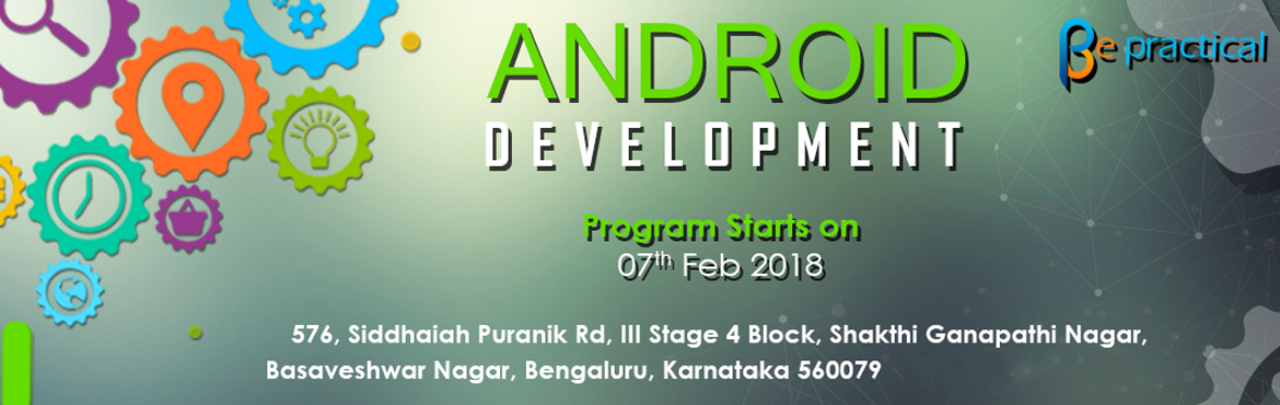 Book Online Tickets for Android development program, Bengaluru.    Android development is the process of developing applications for Android-based mobile phones for different purposes like finance, health, entertainment, fitness and so on.   The Android development course is based on Java programming. I