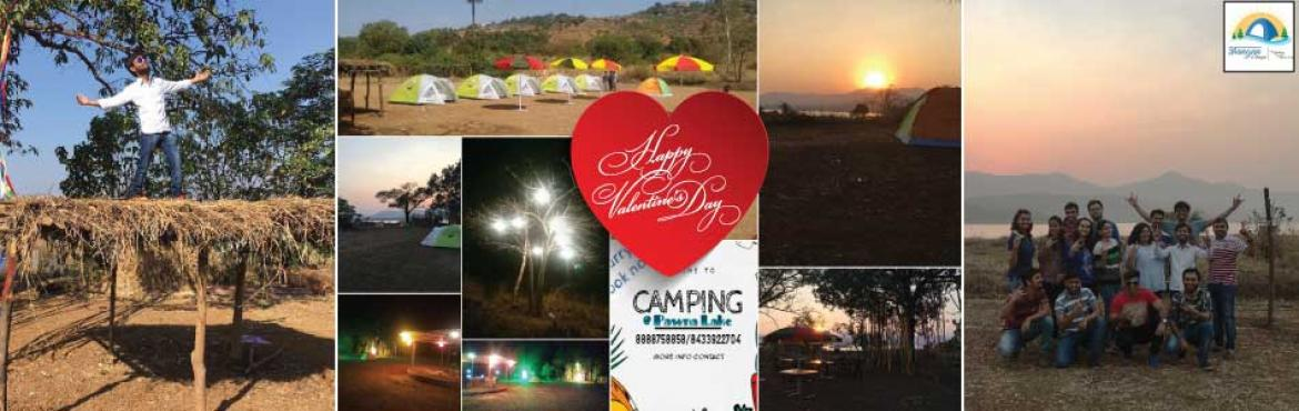 Book Online Tickets for Valentine Week Celebration Camping At Pa, Gevhande K. Valentine Week Celebration Camping At Pawana Lake Lonavla If you\'re worried that your funds can\'t stretch far enough to give your beloved a Valentine\'s Day to remember, don\'t worry! Diamonds and a five star meal are not a necessity for a meaningf