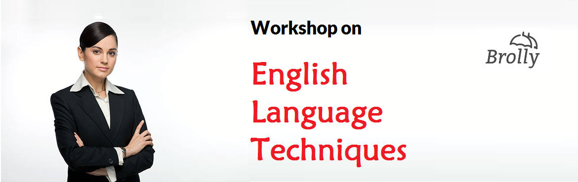 Book Online Tickets for English Language Techniques, Hyderabad. Digital Brolly has introduced a new course in English Language Techniques, which will not only make you a proficient user of the English language but also drive away your age-old hatred towards traditional grammar. This course is designed with zero i