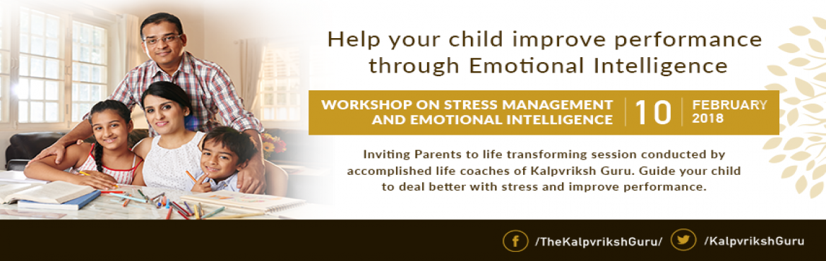 Book Online Tickets for Workshop on Stress Management and Emotio, Delhi. Inviting Parents to a life-transforming workshop conducted by accomplished life coaches of Kalpvriksh Guru. Guide your child to deal better with stress and improve performance.