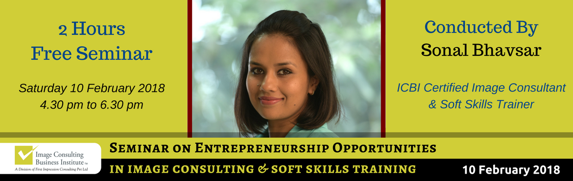 Book Online Tickets for Entrepreneurship Opportunities in Image , Vadodara. A must attend ICBI Seminar for thoseaspiring to be entrepreneurs in Image Consulting & Soft Skills Training. The Only Way to do great work, is to love what you do.Choose a profession you love, and you will never have to work a day in