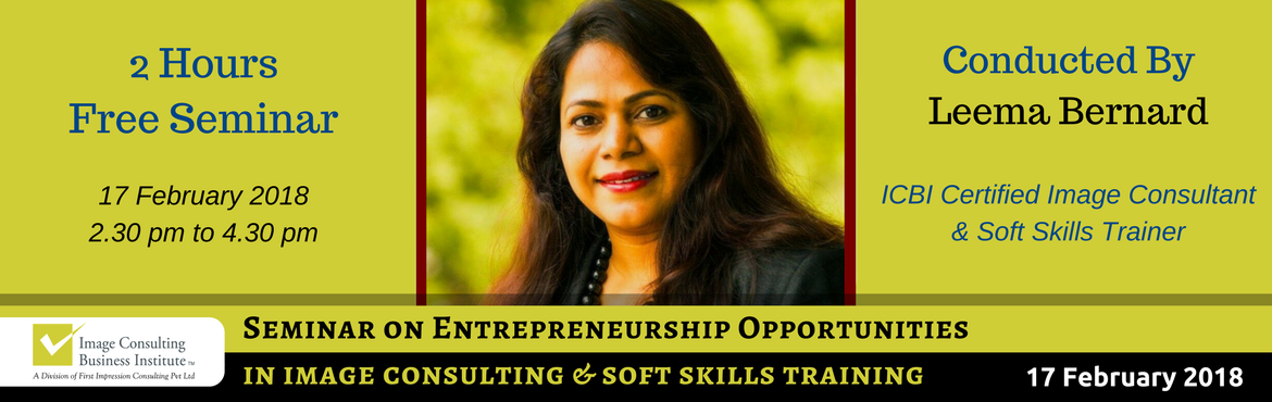 Book Online Tickets for Entrepreneurship Opportunities in Image , Bengaluru. A must attend ICBI Seminar for those aspiring to be entrepreneurs in Image Consulting & Soft Skills Training. The Only Way to do great work, is to love what you do. Choose a profession you love, and you will never have to work a day in