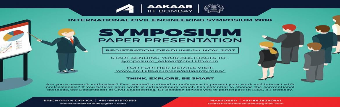Book Online Tickets for International Civil Engineering Symposiu, Mumbai. International Civil Engineering Symposium IIT Bombay was launched with the prime motive of encouraging research enthusiasts in the field of Civil Engineering to engage in vigorous research and take Civil Engineering to a whole new level. If you are a