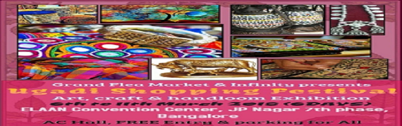 Book Online Tickets for Ugadi Shopping Festival, Bengaluru. Grand Flea Market & Infinity Presents \