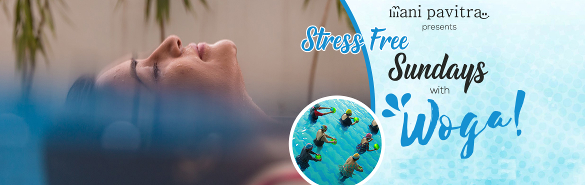 "Book Online Tickets for Stress Free Sunday - With Woga, Hyderabad.  ""Woga is a low-impact yoga that is performed in water. From improving balance to alleviating chronic pain, improving concentration to acting as a stress-buster, Woga has many benefits,"" Anyone can do it as there is practically no pr"