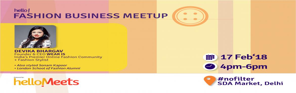 Book Online Tickets for Fashion Business Meetup, New Delhi.        About Wear Is:  Tired of the stereotypical ways in which fashion was being expressed, they created a curated fashion community that loves anything fashion & exciting At Wear Is, they strive to find the newest and most exhilaratin