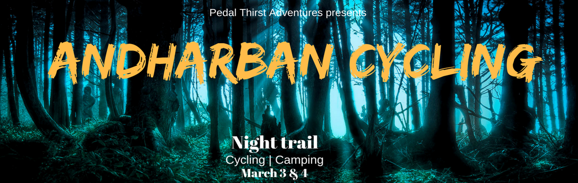 Book Online Tickets for Andharban Cycling (Night trail), Pimpri-Chi.  Andharban Night trail :  Andhar [अंधार] in Marathi means Darkness and Ban [बन] means jungle. The trail begins at Lonavala and passes through the scenic views of Bhushi dam , amby valley, saltar