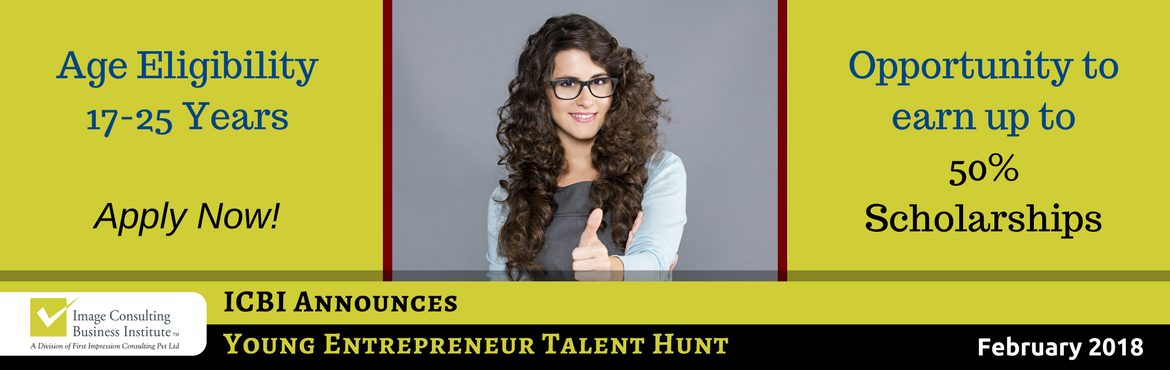 Book Online Tickets for ICBI Young Entrepreneur Talent Hunt (Sob, Mumbai. ICBI Announces YOUNG ENTREPRENEUR TALENT HUNT 2018 -Anational contest recognizing & rewarding budding Image Consultants & Soft Skills Trainers talent If you are in the age-group 17 to 25  You belong to a generation that is breakin