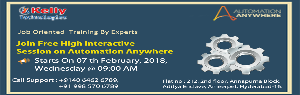 Book Online Tickets for Enhance Your Automation Anywhere Career , Hyderabad. Enhance Your Automation Anywhere Career Knowledge With Automation Anywhere Free Demo By Kelly Technologies On 7th Of  Feb @ 9:00 AM.   Make The Most Out Of The Career Opportunities In Automation Anywhere By Getting Enrolled For The Automati