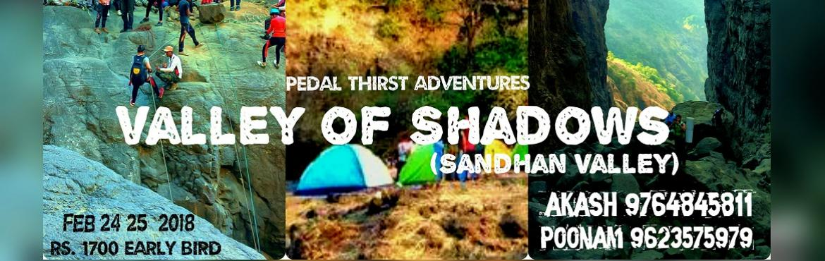 Book Online Tickets for SANDHAN VALLEY - CAMPING, Pune. Sandhan valley is a part of beautiful Sahyadri mountain range located at  the North End of Kalsubai Harishchandragad Wild Life Sanctuary. Surrounded by forts like Ratangad, Alang-Madan-Kulang (popularly known as AMK), and Kalsubai (highest peak