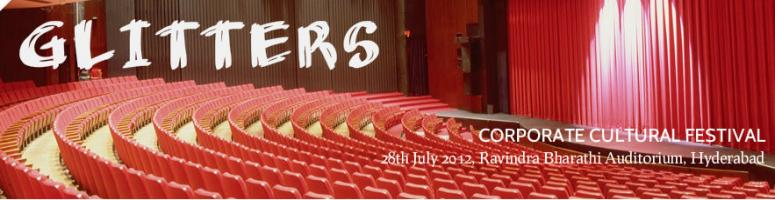 Book Online Tickets for GLITTERS - Corporate Cultural Festival 2, Hyderabad. WELCOME to the First Edition of GLITTERS - Inter Corporate Cultural Festival which will have dance, music and singing competitions for the corporate executives of Hyderabad to be held on 28th July 2012 at Ravindra Bharathi Auditorium, Hyderabad. &nb