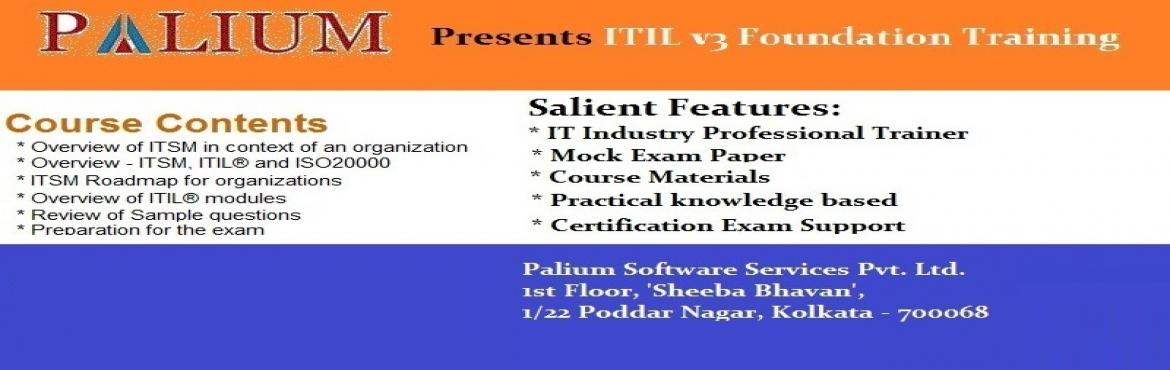 Book Online Tickets for ITIL Foundation v3 Certification Trainin, Kolkata. Overview Our two-day ITIL®  Foundation v3 Certification training course gets you ready to take the certification exam. This is a classroom training program that:  Is designed for IT professionals responsible for implementing IT Service Manag