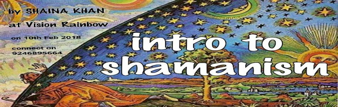 Book Online Tickets for Introduction to Shamanism, Hyderabad.  Coming up on 10th February 2018 - \