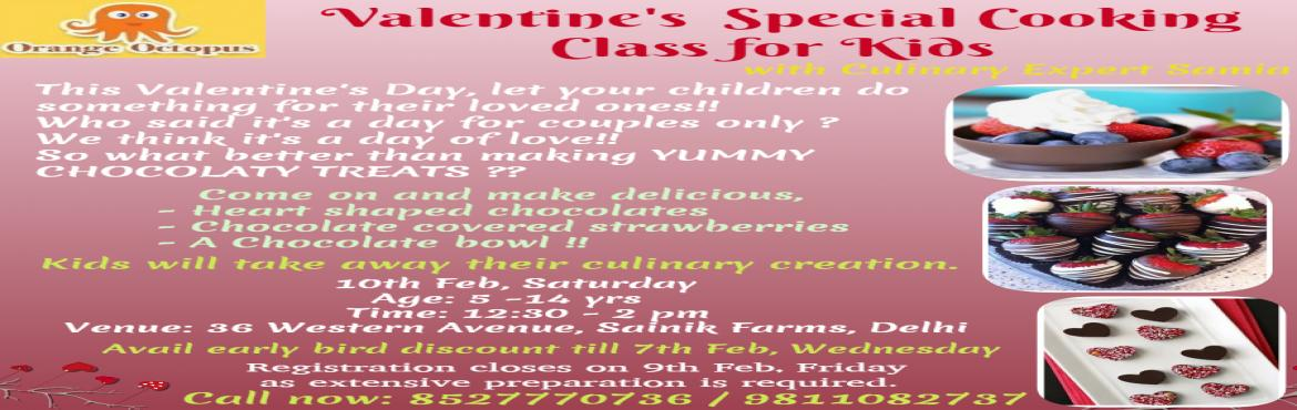 Book Online Tickets for Valentines Day Special Cooking Workshop, New Delhi.   Kids will Make:- Heart Shaped Chocolates Chocolate covered Strawberries A Chocolate bowl