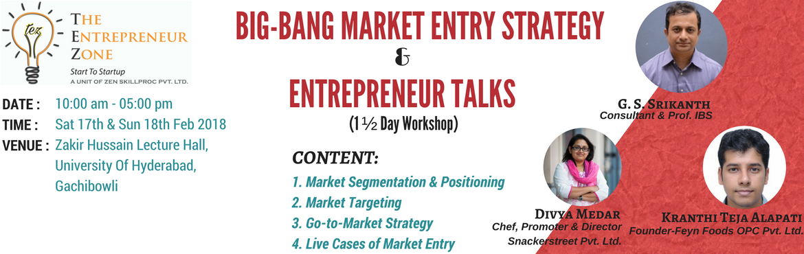Book Online Tickets for MARKETING STRATEGY WORKSHOP, Hyderabad. ABOUT THE PROGRAM: 17th Feb 2018: BIG BANG MARKET ENTRY STRATEGY Time: 10:00 AM to 05:00 PM Speaker: Mr. G.S.Srikanth (Consultant & Prof. IBS) Contents:  1. Market Segmentation & Positioning2. Market Targeting3. Go-to-Market St