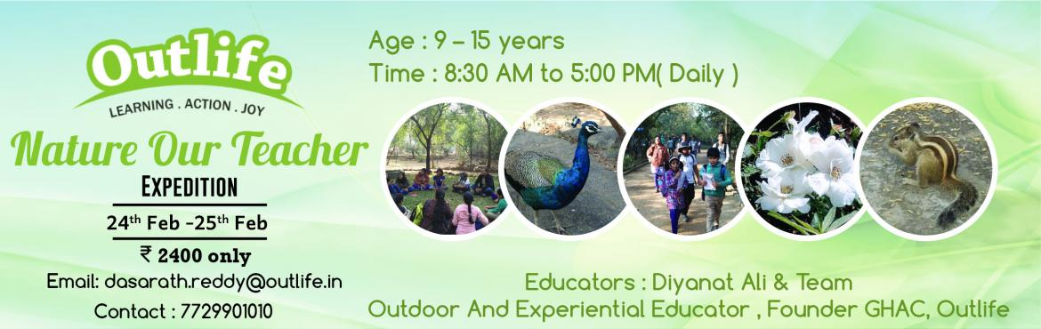 Book Online Tickets for Nature Our Teacher - Learning Expedition, Hyderabad. Nature our Teacher - a Learning Expedition for Students and Educators.   Aim of the Expedition: Nature has an immense capacity to adapt and survive. To understand how nature adapts, we can study different species and how they adapt and