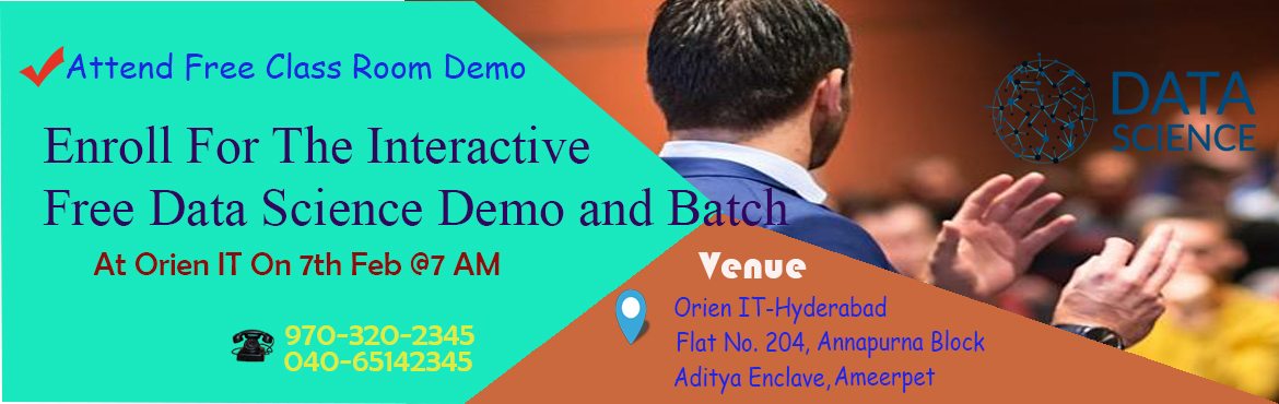 Book Online Tickets for Must Attend Free Data Science Workshop I, Hyderabad.  Get Enroll For The Highly Interactive Free Data Science Demo and Batch At Orien IT On 7th Feb @7 AM. Must Attend Free Data Science Workshop In Hyderabad At Orien IT By The Industry Experts On 7th Feb @7 AM. About The Event: Data Science Trainin
